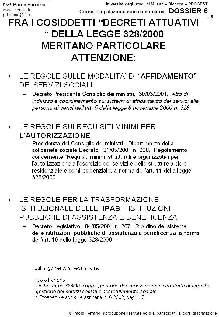 8 © Paolo Ferrario: riproduzione riservata solo ai partecipanti ai corsi di formazione Prof. Paolo Ferrario www.segnalo.it p.ferrario@tin.it Universit