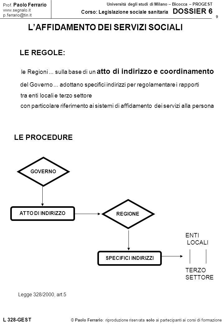 9 © Paolo Ferrario: riproduzione riservata solo ai partecipanti ai corsi di formazione Prof. Paolo Ferrario www.segnalo.it p.ferrario@tin.it Universit