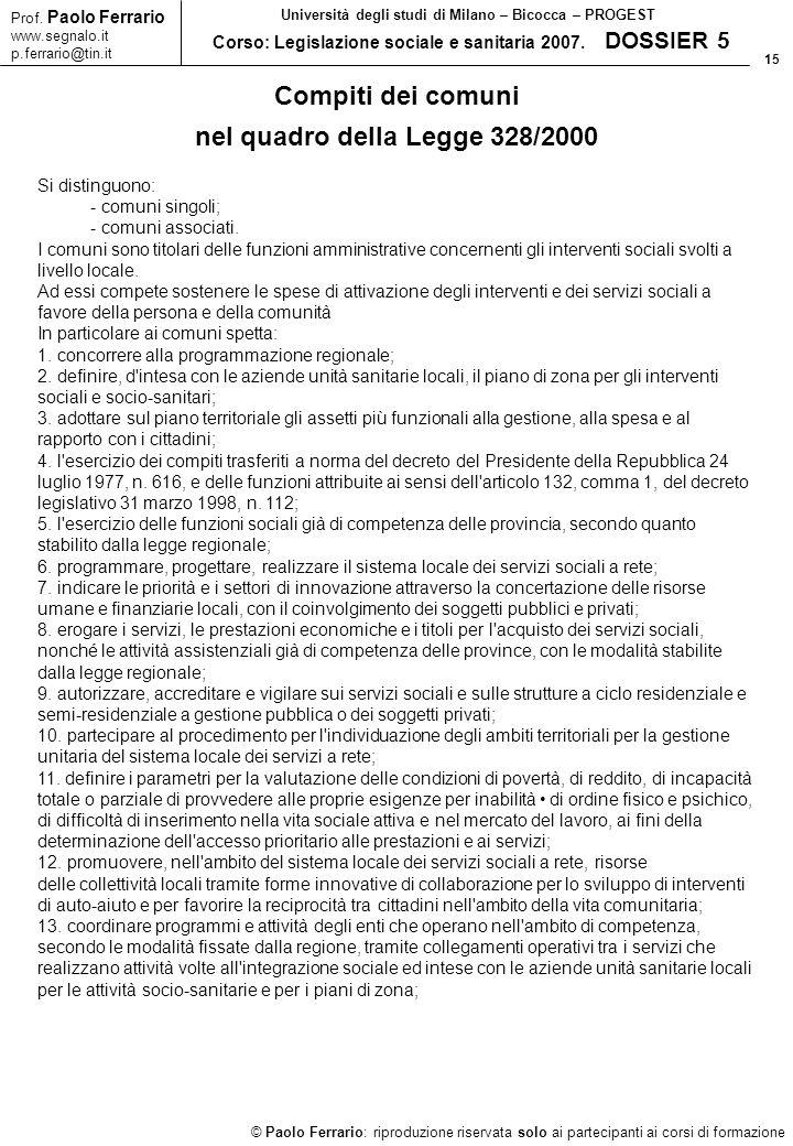 15 © Paolo Ferrario: riproduzione riservata solo ai partecipanti ai corsi di formazione Prof. Paolo Ferrario www.segnalo.it p.ferrario@tin.it Universi