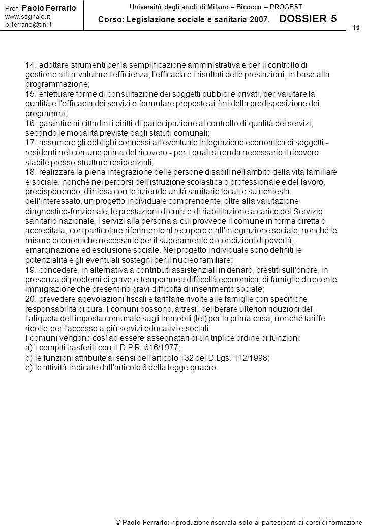 16 © Paolo Ferrario: riproduzione riservata solo ai partecipanti ai corsi di formazione Prof. Paolo Ferrario www.segnalo.it p.ferrario@tin.it Universi