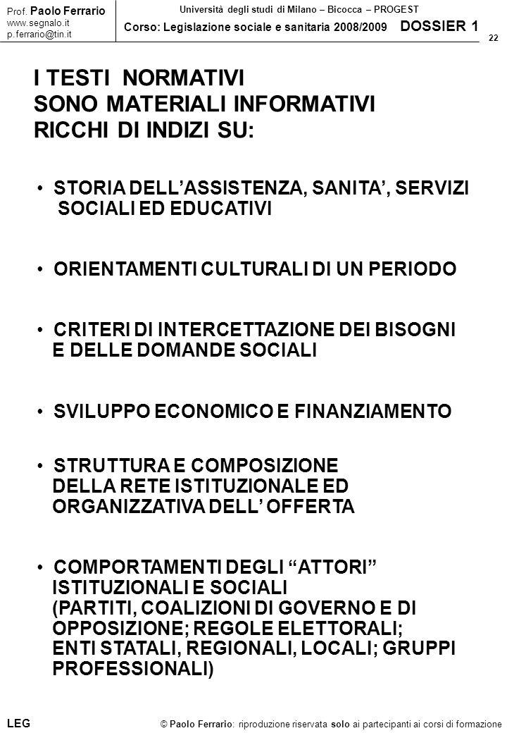 22 © Paolo Ferrario: riproduzione riservata solo ai partecipanti ai corsi di formazione Prof. Paolo Ferrario www.segnalo.it p.ferrario@tin.it Universi