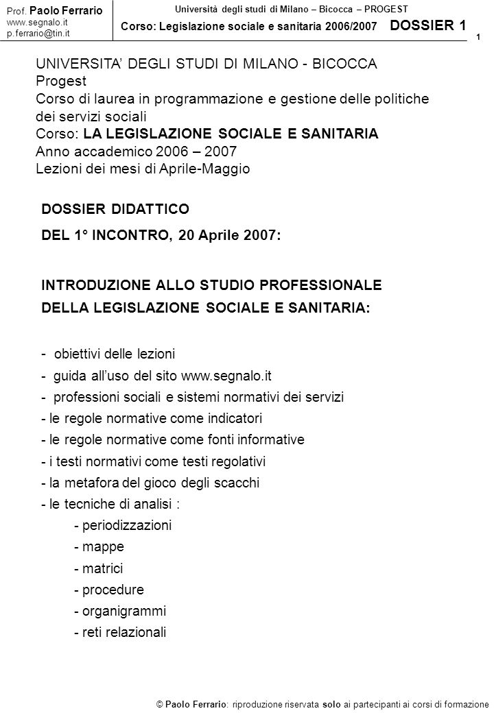 22 © Paolo Ferrario: riproduzione riservata solo ai partecipanti ai corsi di formazione Prof.