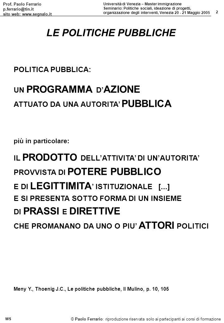 Prof. Paolo Ferrario p.ferrario@tin.it sito web: www.segnalo.it 2 Università di Venezia – Master immigrazione Seminario: Politiche sociali, ideazione