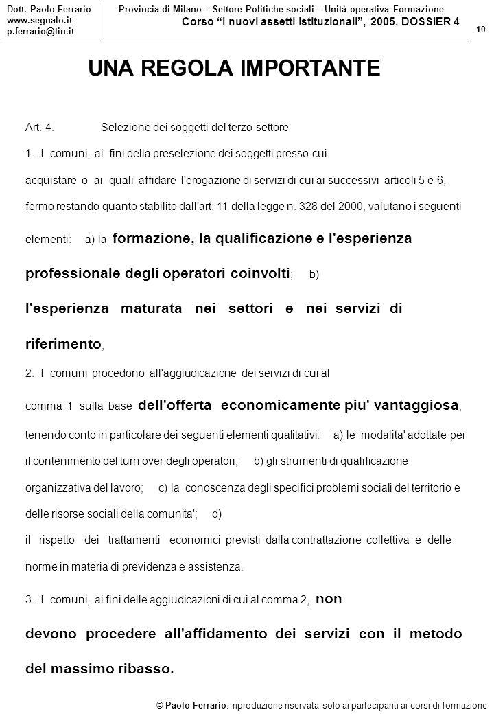 10 © Paolo Ferrario: riproduzione riservata solo ai partecipanti ai corsi di formazione Dott.