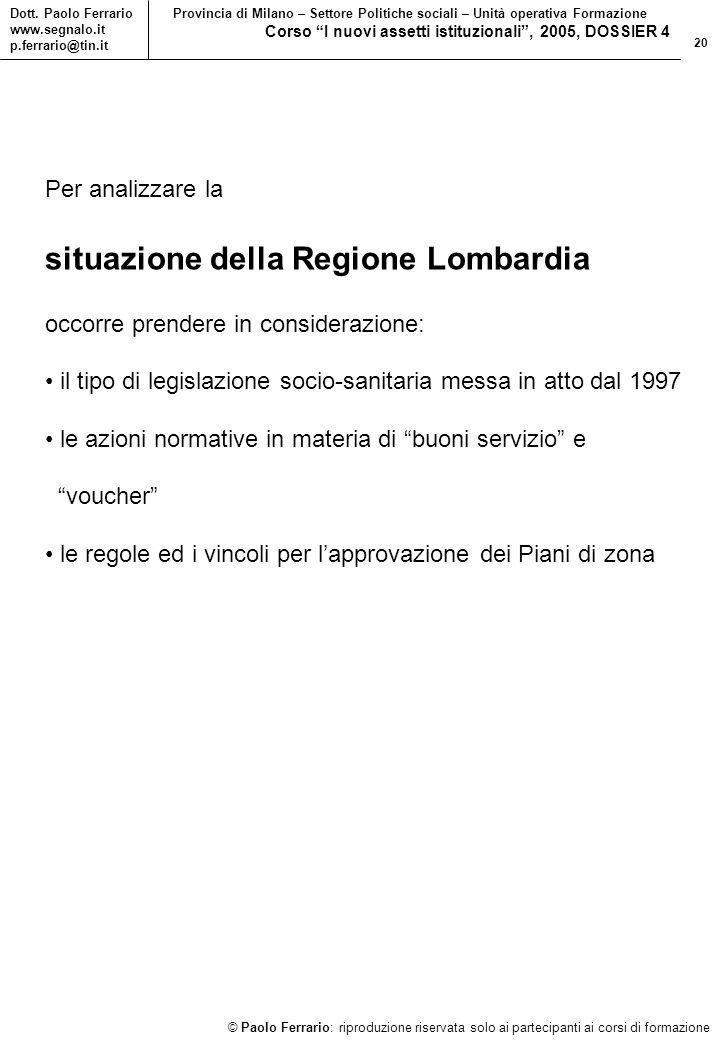 20 © Paolo Ferrario: riproduzione riservata solo ai partecipanti ai corsi di formazione Dott.