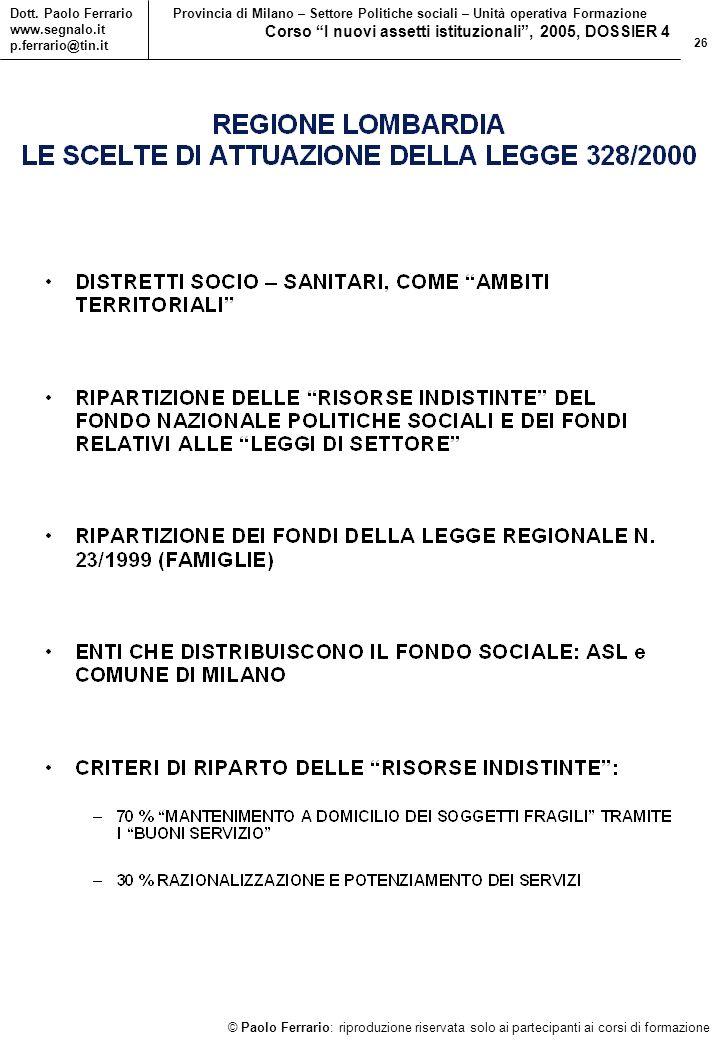26 © Paolo Ferrario: riproduzione riservata solo ai partecipanti ai corsi di formazione Dott.