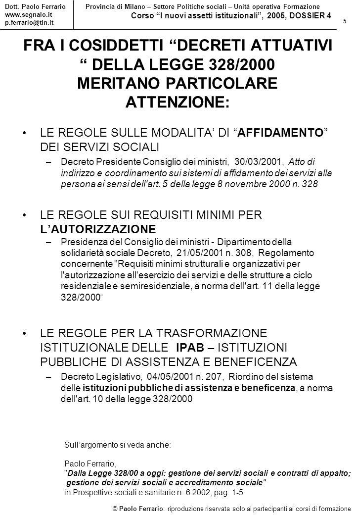 5 © Paolo Ferrario: riproduzione riservata solo ai partecipanti ai corsi di formazione Dott.