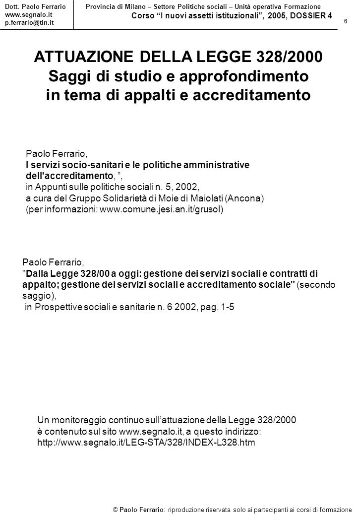 7 © Paolo Ferrario: riproduzione riservata solo ai partecipanti ai corsi di formazione Dott.