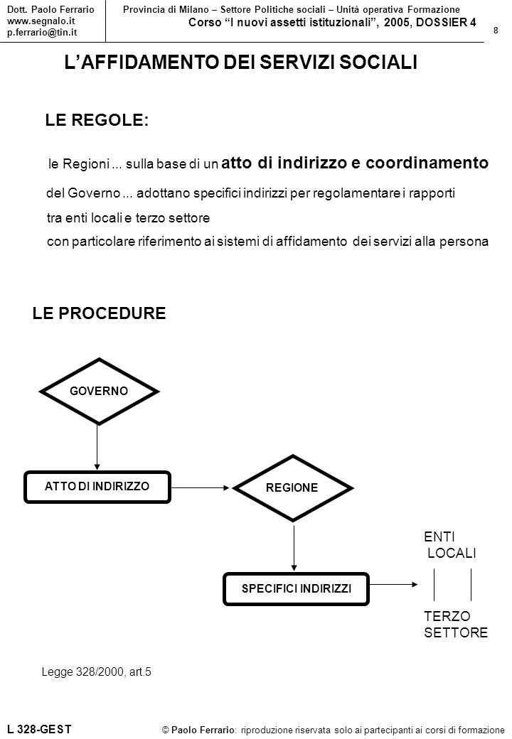 8 © Paolo Ferrario: riproduzione riservata solo ai partecipanti ai corsi di formazione Dott.