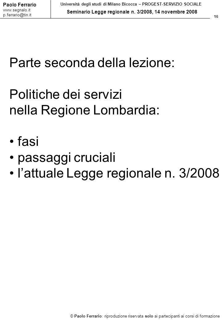 16 © Paolo Ferrario: riproduzione riservata solo ai partecipanti ai corsi di formazione Paolo Ferrario www.segnalo.it p.ferrario@tin.it Università deg