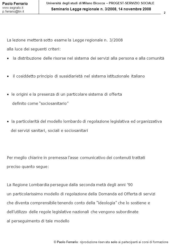 2 © Paolo Ferrario: riproduzione riservata solo ai partecipanti ai corsi di formazione Paolo Ferrario www.segnalo.it p.ferrario@tin.it Università degl