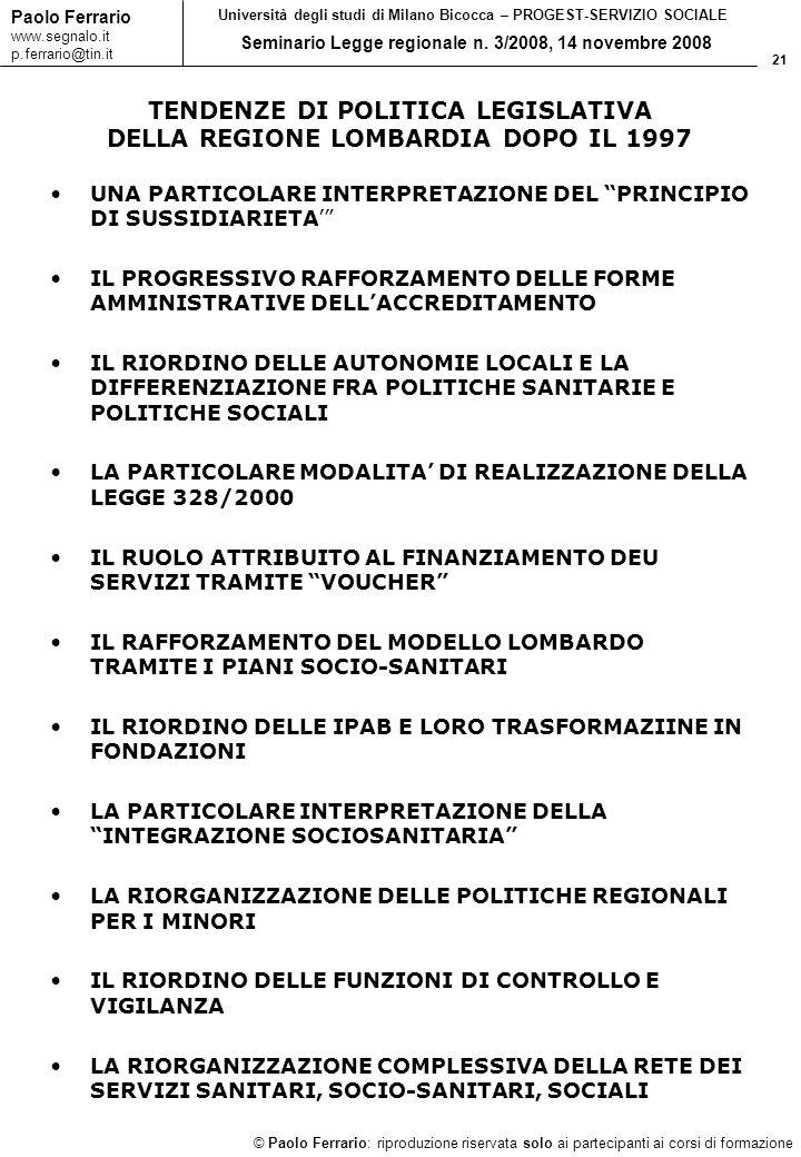 21 © Paolo Ferrario: riproduzione riservata solo ai partecipanti ai corsi di formazione Paolo Ferrario www.segnalo.it p.ferrario@tin.it Università deg