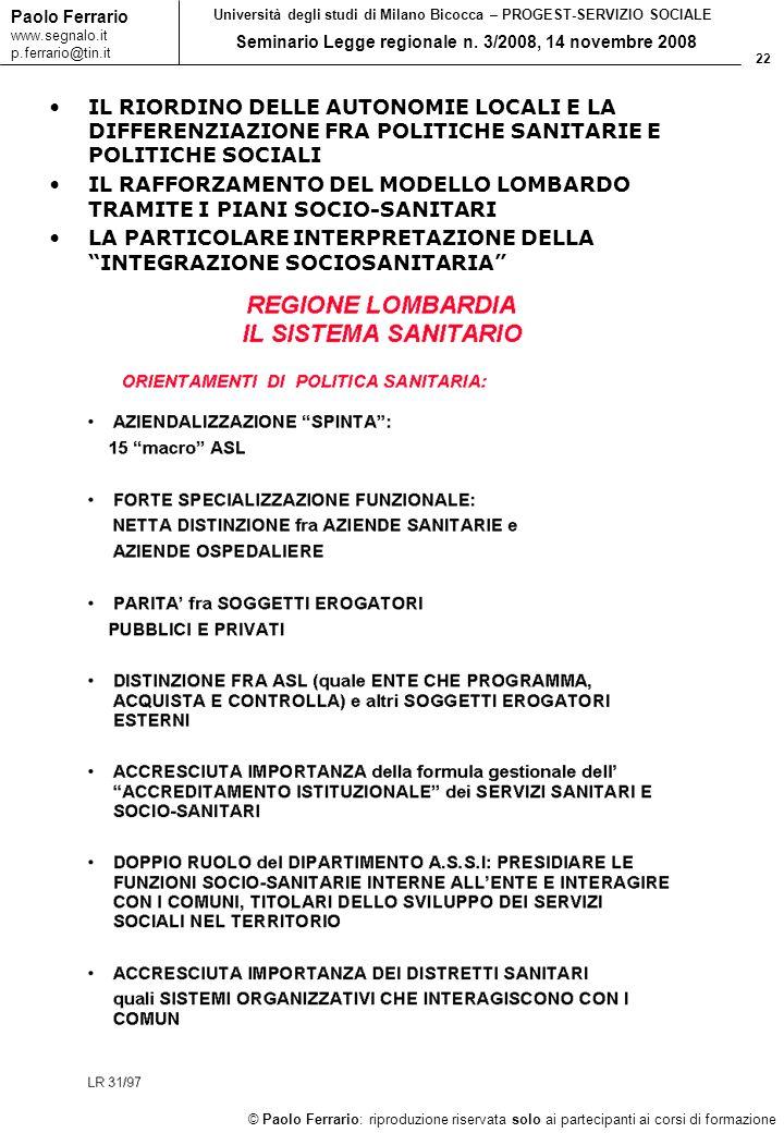 22 © Paolo Ferrario: riproduzione riservata solo ai partecipanti ai corsi di formazione Paolo Ferrario www.segnalo.it p.ferrario@tin.it Università deg
