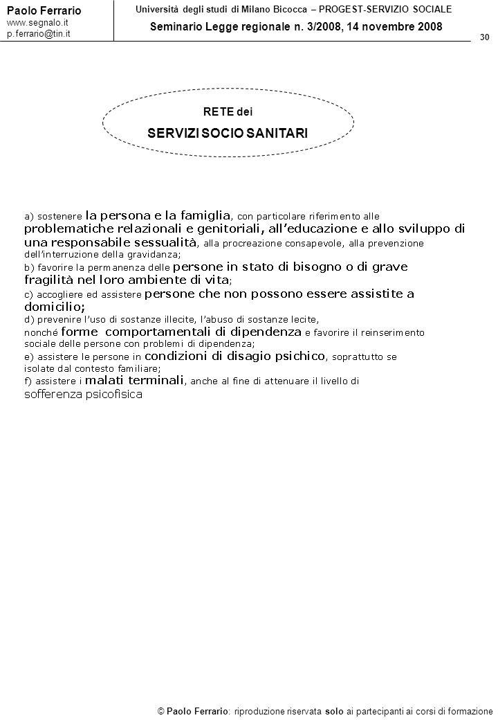 30 © Paolo Ferrario: riproduzione riservata solo ai partecipanti ai corsi di formazione Paolo Ferrario www.segnalo.it p.ferrario@tin.it Università deg