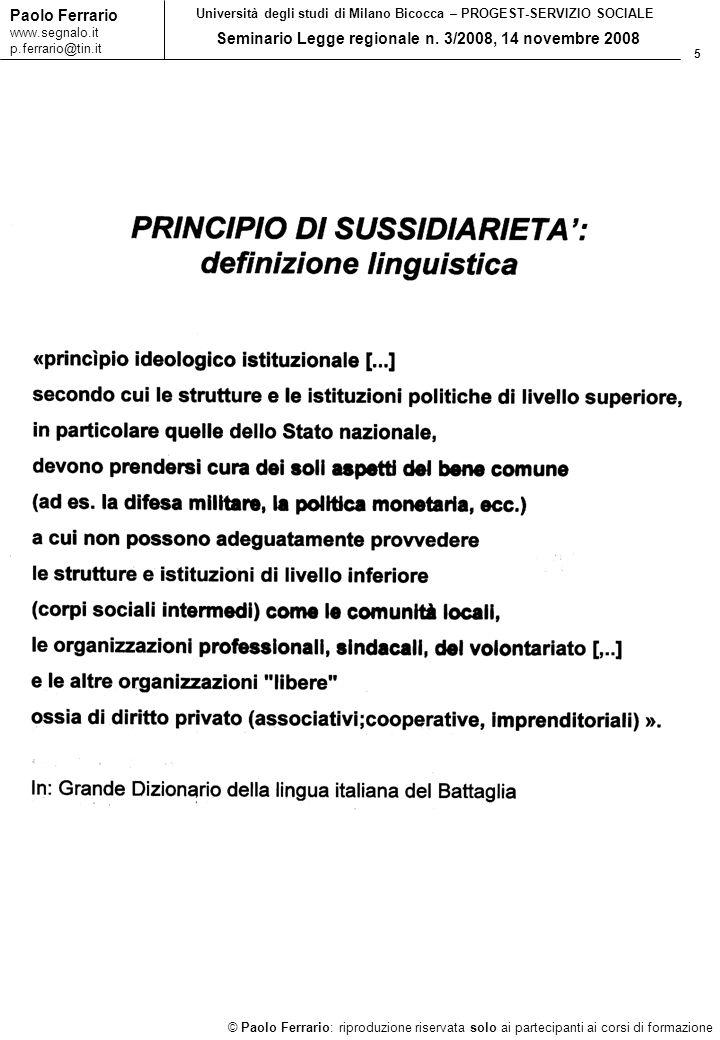5 © Paolo Ferrario: riproduzione riservata solo ai partecipanti ai corsi di formazione Paolo Ferrario www.segnalo.it p.ferrario@tin.it Università degl