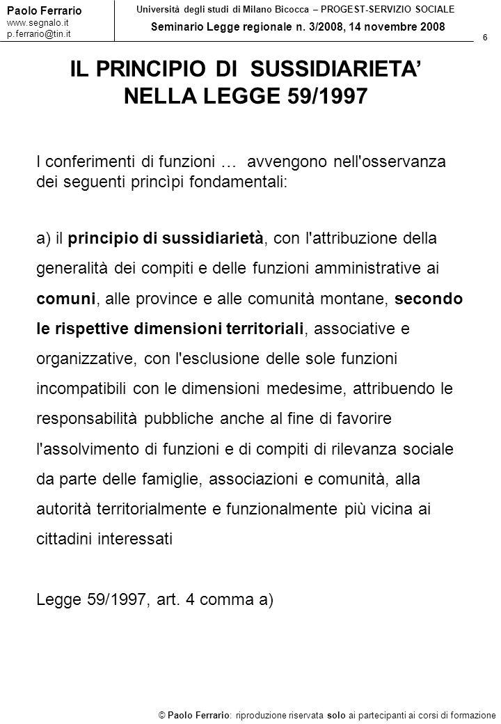 6 © Paolo Ferrario: riproduzione riservata solo ai partecipanti ai corsi di formazione Paolo Ferrario www.segnalo.it p.ferrario@tin.it Università degl