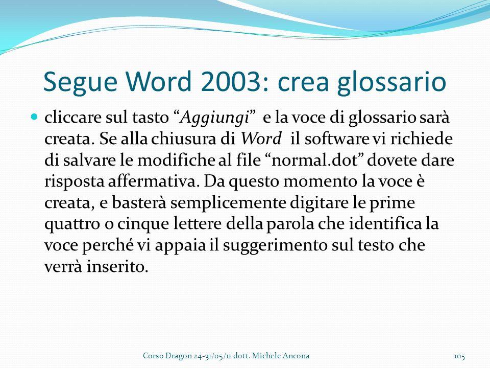 Segue Word 2003: crea glossario cliccare sul tasto Aggiungi e la voce di glossario sarà creata.
