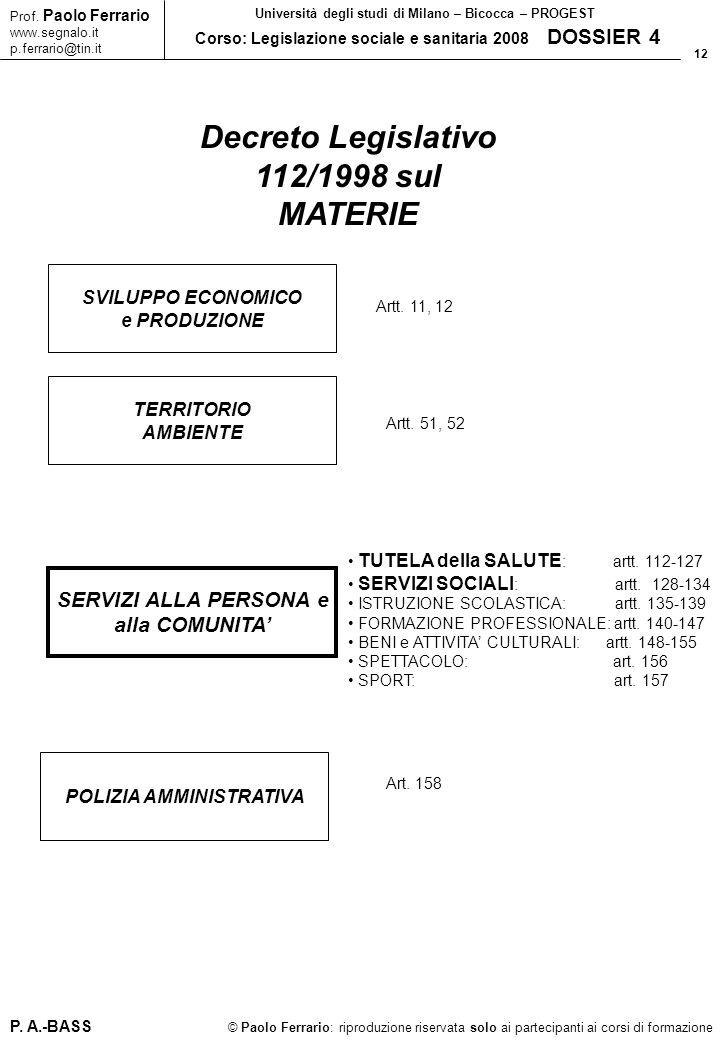 12 © Paolo Ferrario: riproduzione riservata solo ai partecipanti ai corsi di formazione Prof. Paolo Ferrario www.segnalo.it p.ferrario@tin.it Universi