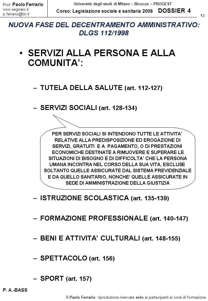13 © Paolo Ferrario: riproduzione riservata solo ai partecipanti ai corsi di formazione Prof. Paolo Ferrario www.segnalo.it p.ferrario@tin.it Universi