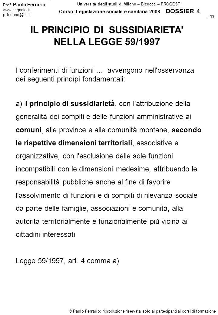 19 © Paolo Ferrario: riproduzione riservata solo ai partecipanti ai corsi di formazione Prof. Paolo Ferrario www.segnalo.it p.ferrario@tin.it Universi