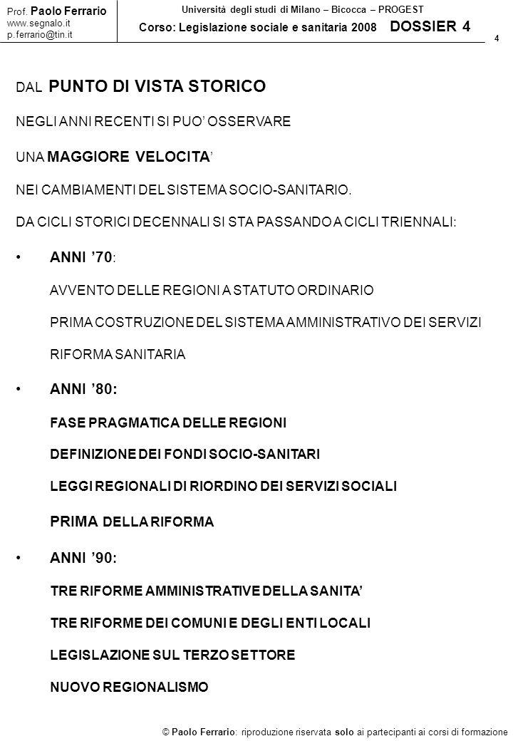 4 © Paolo Ferrario: riproduzione riservata solo ai partecipanti ai corsi di formazione Prof. Paolo Ferrario www.segnalo.it p.ferrario@tin.it Universit