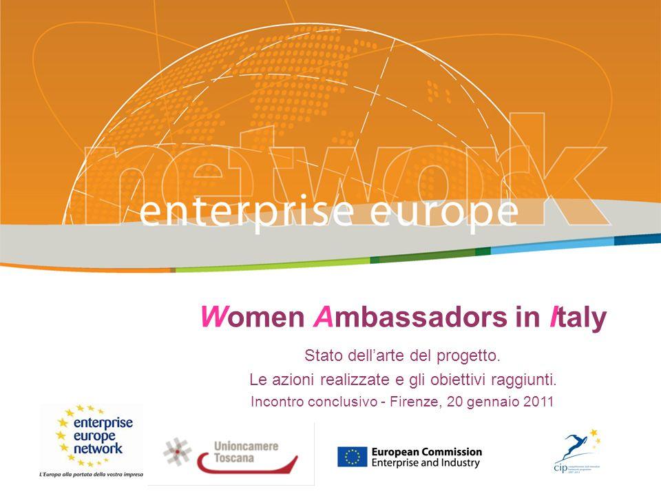 Women Ambassadors in Italy Stato dellarte del progetto. Le azioni realizzate e gli obiettivi raggiunti. Incontro conclusivo - Firenze, 20 gennaio 2011