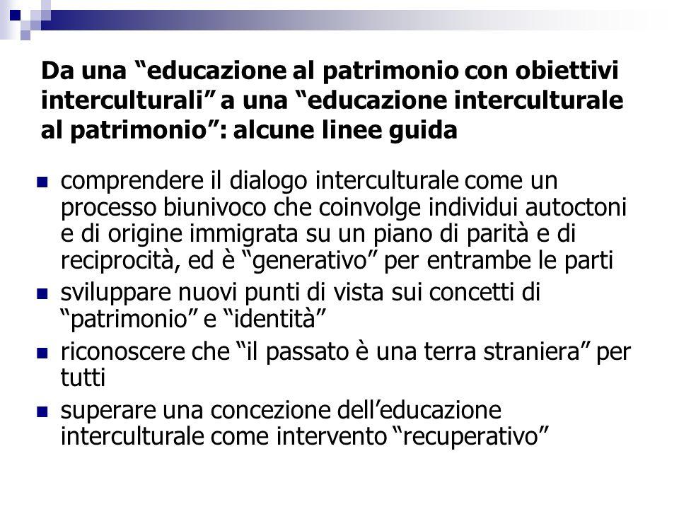 Da una educazione al patrimonio con obiettivi interculturali a una educazione interculturale al patrimonio: alcune linee guida comprendere il dialogo