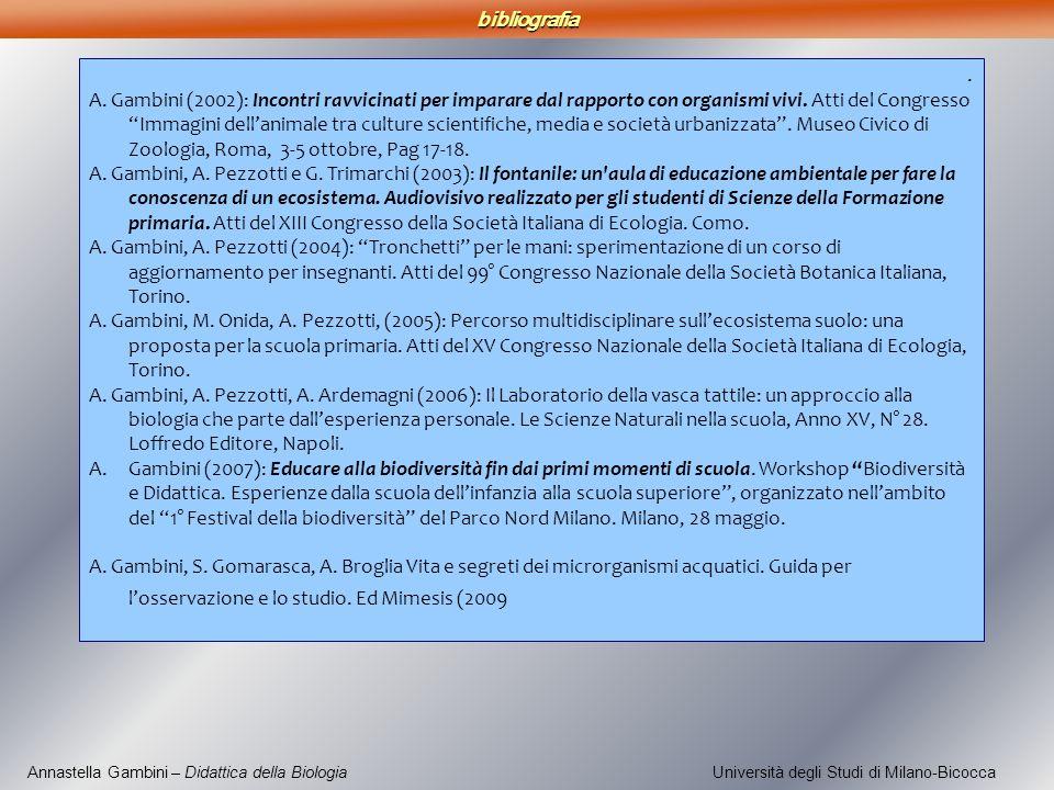 Annastella Gambini – Didattica della Biologia Università degli Studi di Milano-Bicocca. A. Gambini (2002): Incontri ravvicinati per imparare dal rappo