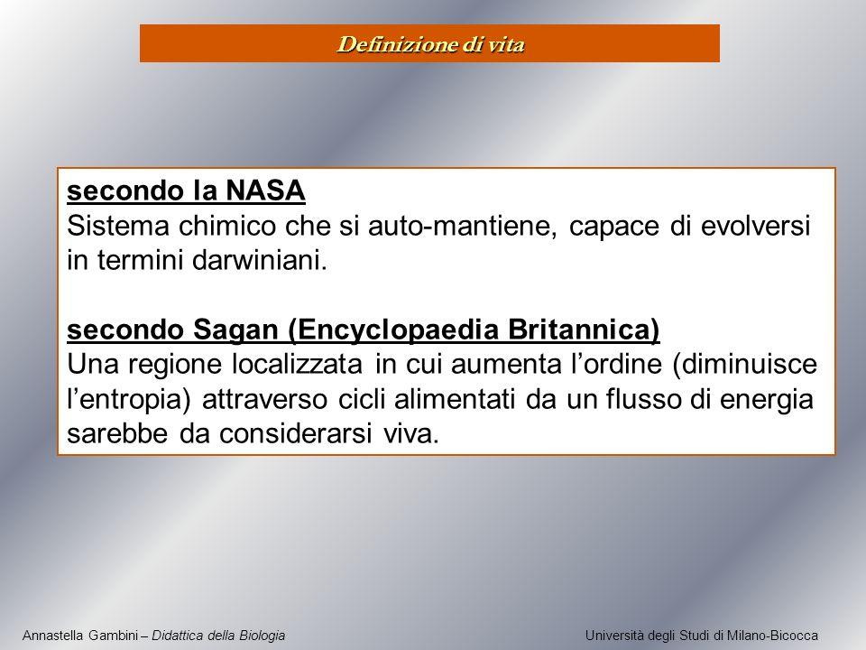 Annastella Gambini – Didattica della Biologia Università degli Studi di Milano-Bicocca secondo la NASA Sistema chimico che si auto-mantiene, capace di