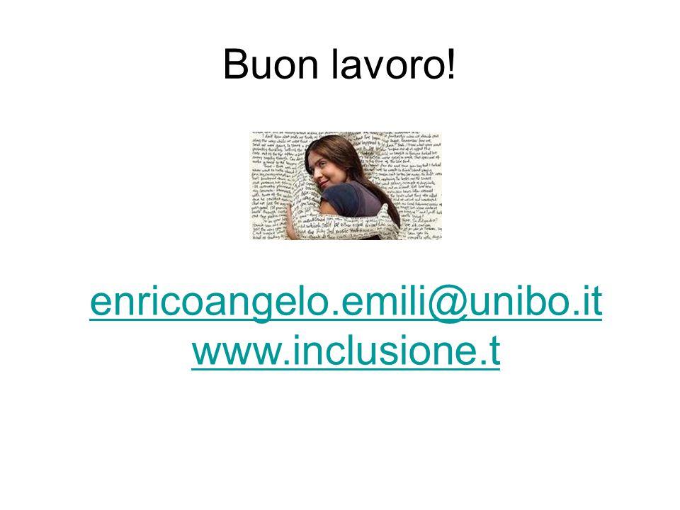 Buon lavoro! enricoangelo.emili@unibo.it www.inclusione.t