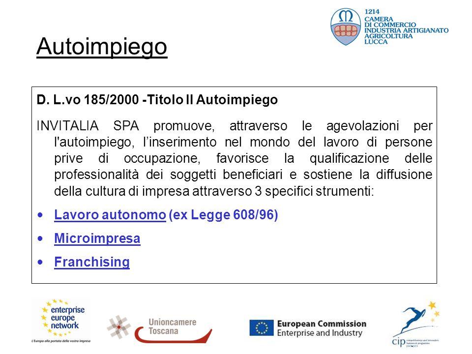 Autoimpiego D. L.vo 185/2000 -Titolo II Autoimpiego INVITALIA SPA promuove, attraverso le agevolazioni per l'autoimpiego, linserimento nel mondo del l