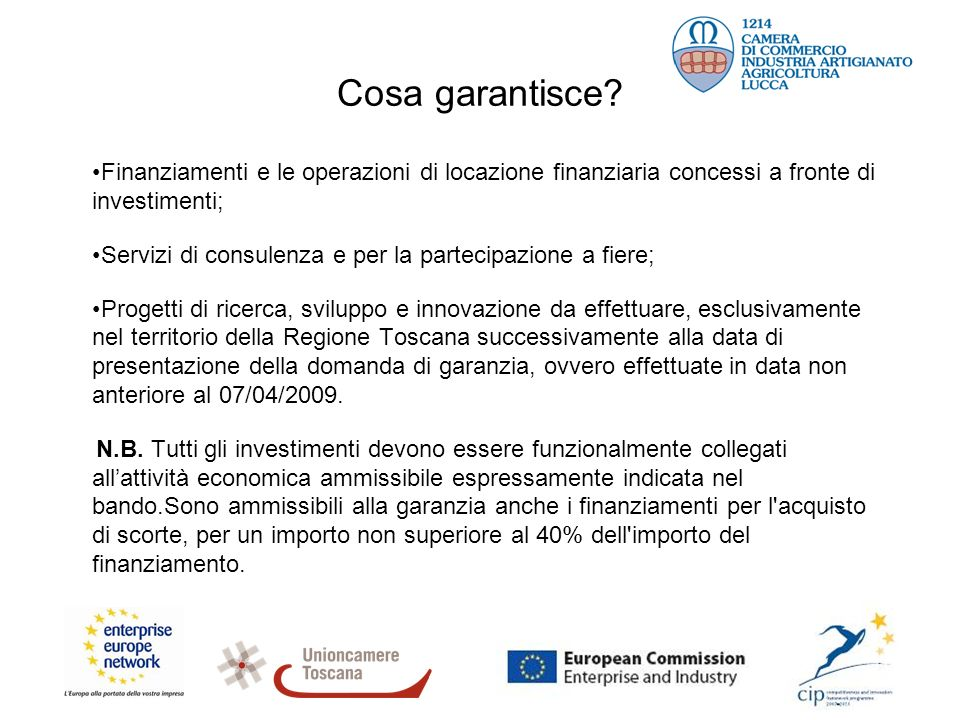 Cosa garantisce? Finanziamenti e le operazioni di locazione finanziaria concessi a fronte di investimenti; Servizi di consulenza e per la partecipazio