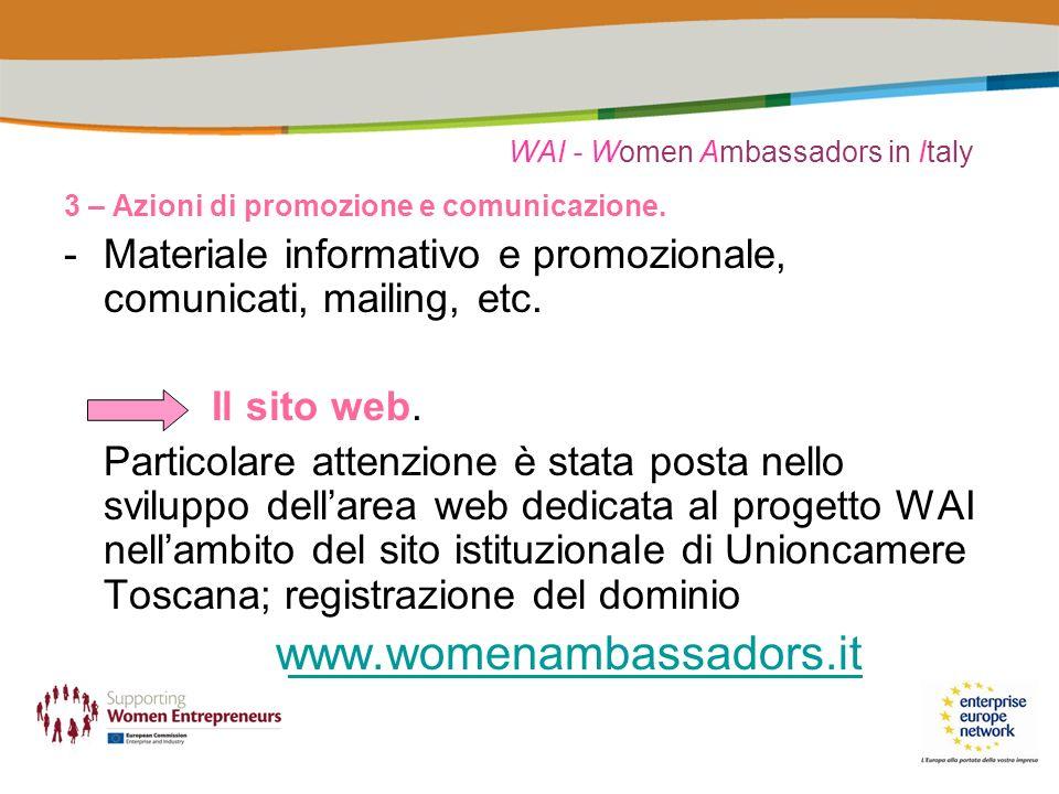 WAI - Women Ambassadors in Italy 3 – Azioni di promozione e comunicazione. -Materiale informativo e promozionale, comunicati, mailing, etc. Il sito we