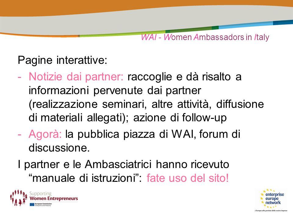WAI - Women Ambassadors in Italy Pagine interattive: -Notizie dai partner: raccoglie e dà risalto a informazioni pervenute dai partner (realizzazione