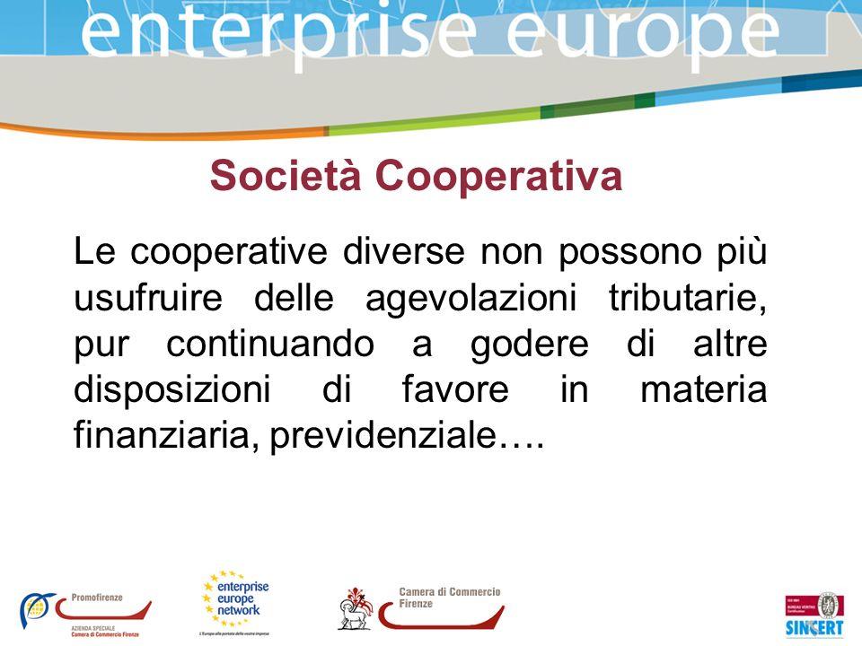 Società Cooperativa Le cooperative diverse non possono più usufruire delle agevolazioni tributarie, pur continuando a godere di altre disposizioni di