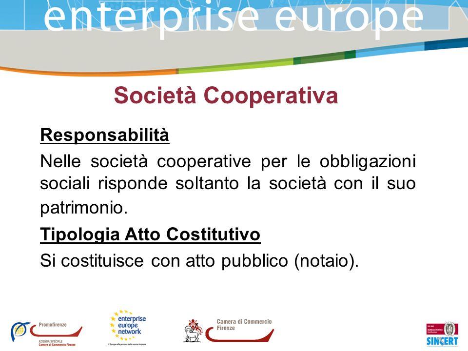 Società Cooperativa Responsabilità Nelle società cooperative per le obbligazioni sociali risponde soltanto la società con il suo patrimonio. Tipologia