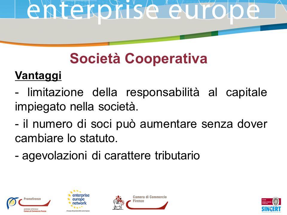 Società Cooperativa Vantaggi - limitazione della responsabilità al capitale impiegato nella società. - il numero di soci può aumentare senza dover cam
