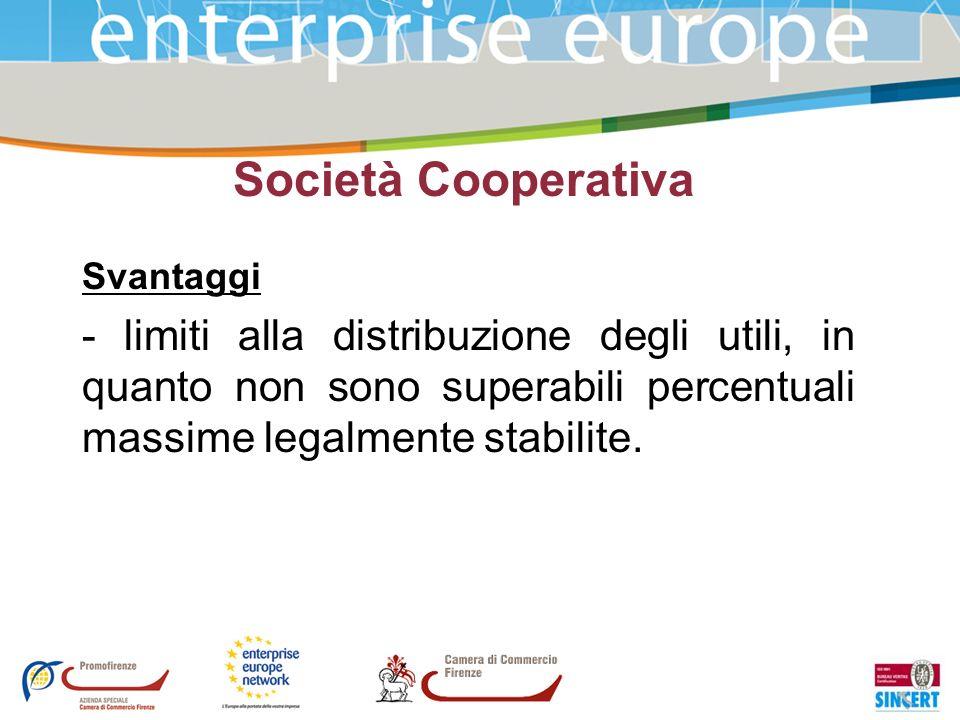 Società Cooperativa Svantaggi - limiti alla distribuzione degli utili, in quanto non sono superabili percentuali massime legalmente stabilite.