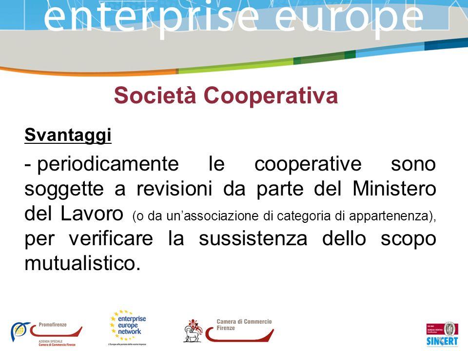 Società Cooperativa Svantaggi - periodicamente le cooperative sono soggette a revisioni da parte del Ministero del Lavoro (o da unassociazione di cate