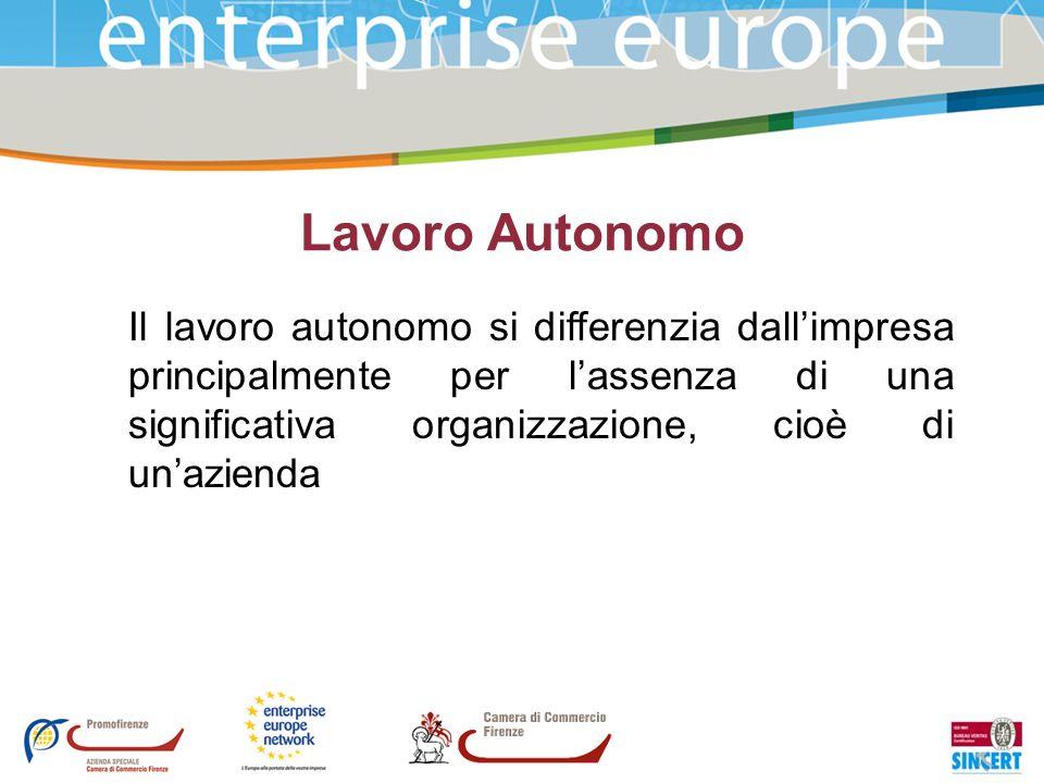 Lavoro Autonomo Il lavoro autonomo si differenzia dallimpresa principalmente per lassenza di una significativa organizzazione, cioè di unazienda