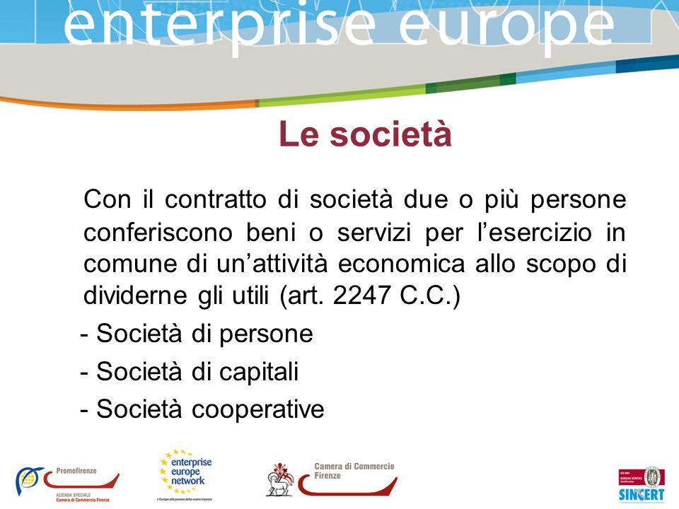 Le società Con il contratto di società due o più persone conferiscono beni o servizi per lesercizio in comune di unattività economica allo scopo di di