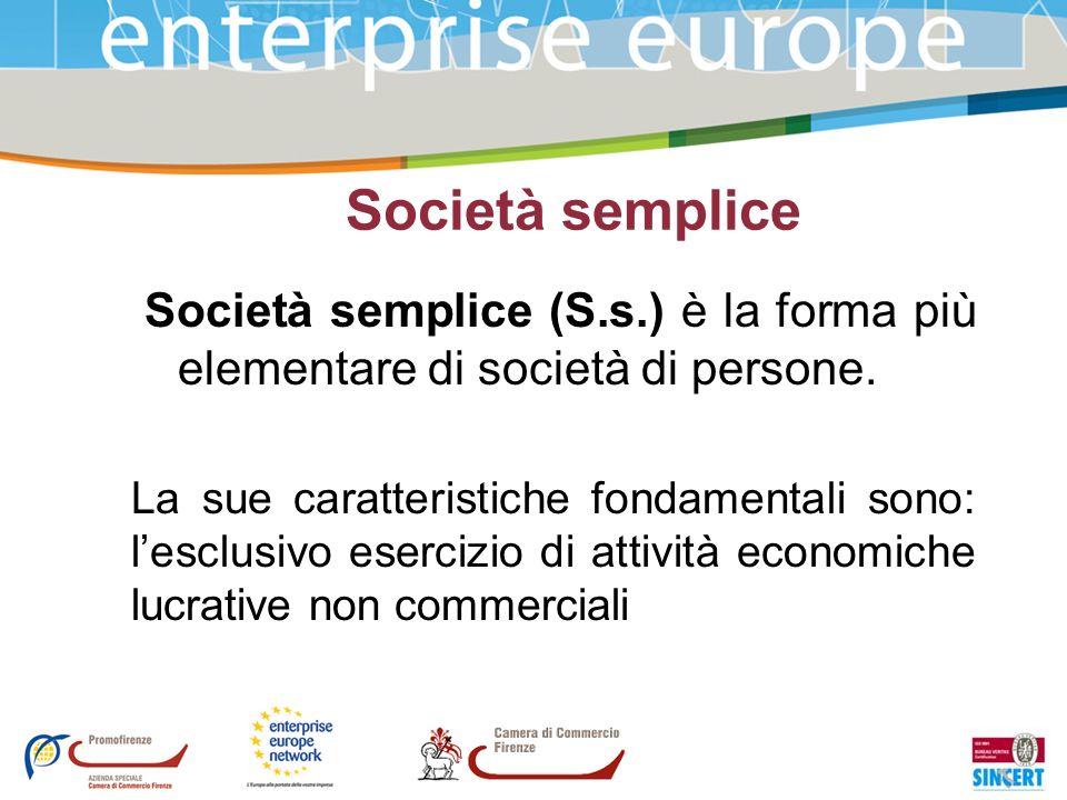 Società semplice Società semplice (S.s.) è la forma più elementare di società di persone. La sue caratteristiche fondamentali sono: lesclusivo eserciz
