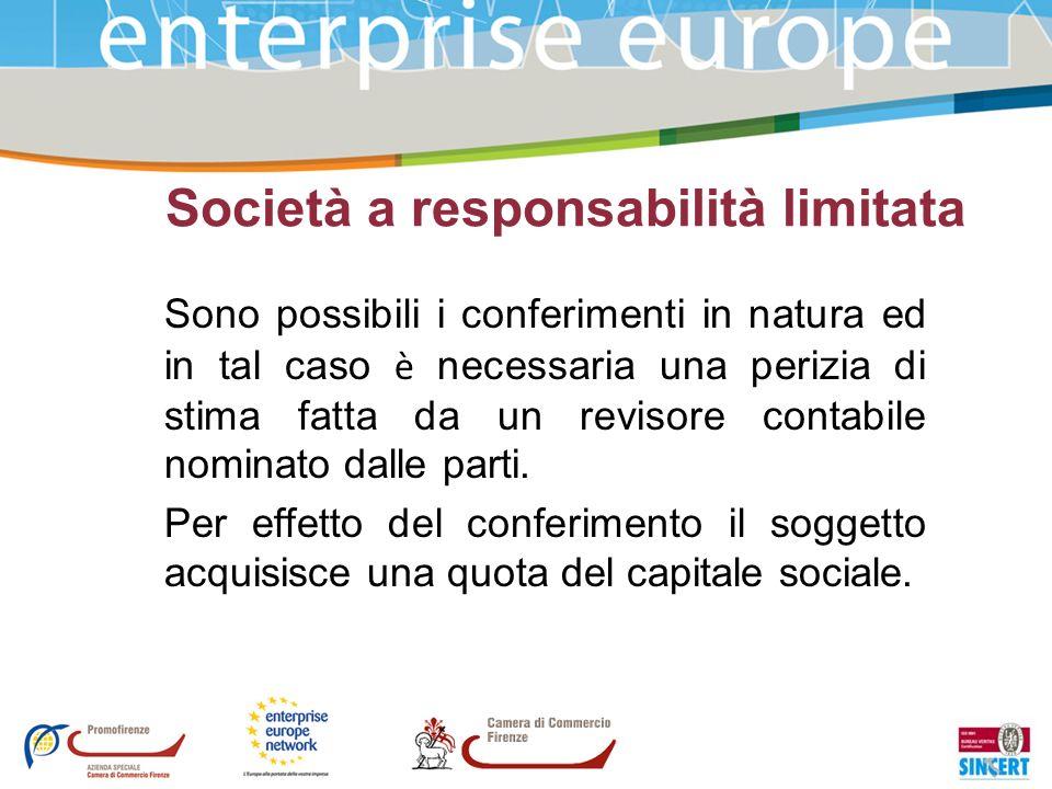 Società a responsabilità limitata Sono possibili i conferimenti in natura ed in tal caso è necessaria una perizia di stima fatta da un revisore contab