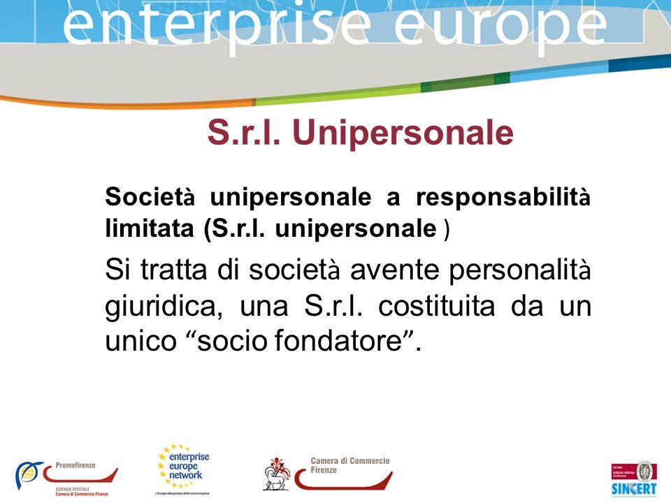 S.r.l. Unipersonale Societ à unipersonale a responsabilit à limitata (S.r.l. unipersonale ) Si tratta di societ à avente personalit à giuridica, una S