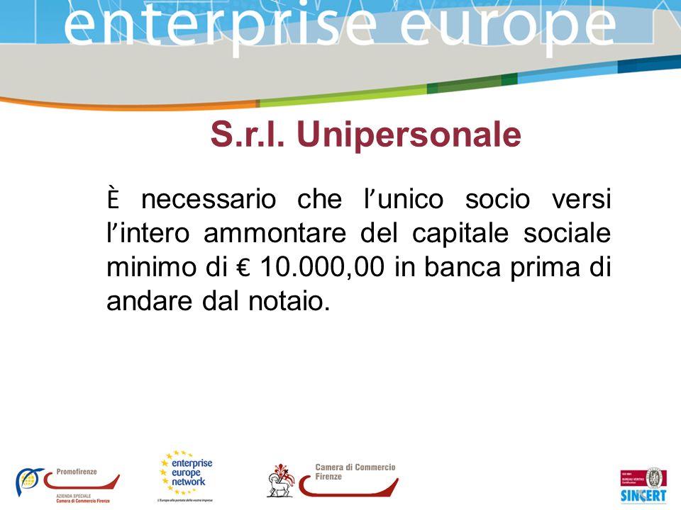 S.r.l. Unipersonale È necessario che l unico socio versi l intero ammontare del capitale sociale minimo di 10.000,00 in banca prima di andare dal nota