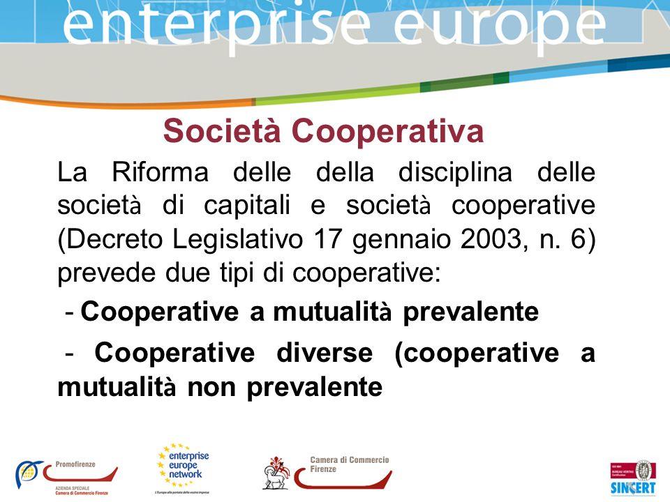 Società Cooperativa La Riforma delle della disciplina delle societ à di capitali e societ à cooperative (Decreto Legislativo 17 gennaio 2003, n. 6) pr