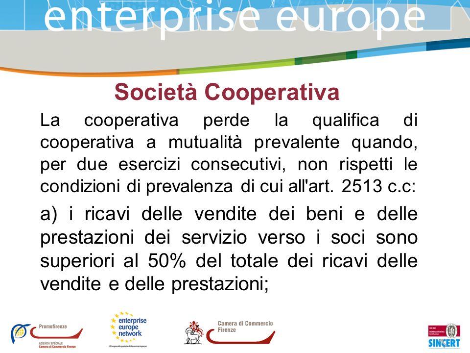 Società Cooperativa La cooperativa perde la qualifica di cooperativa a mutualità prevalente quando, per due esercizi consecutivi, non rispetti le cond