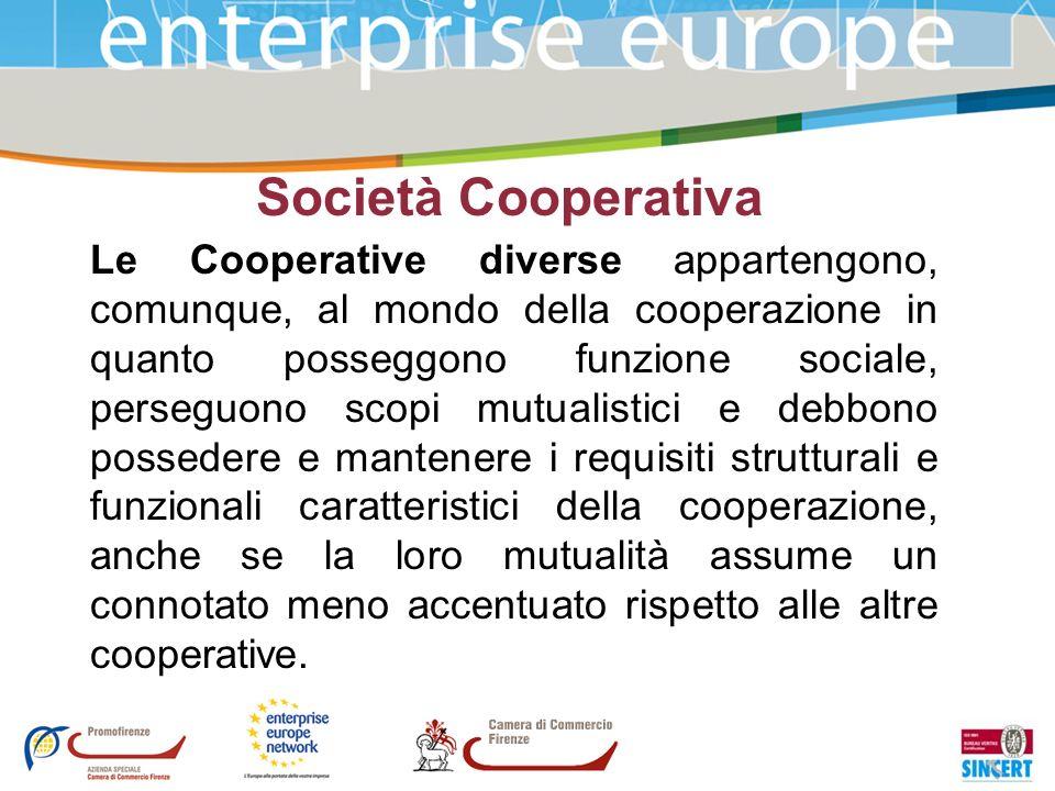 Società Cooperativa Le Cooperative diverse appartengono, comunque, al mondo della cooperazione in quanto posseggono funzione sociale, perseguono scopi
