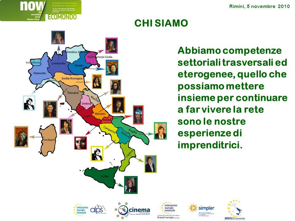 Rimini, 5 novembre 2010 Abbiamo competenze settoriali trasversali ed eterogenee, quello che possiamo mettere insieme per continuare a far vivere la rete sono le nostre esperienze di imprenditrici.