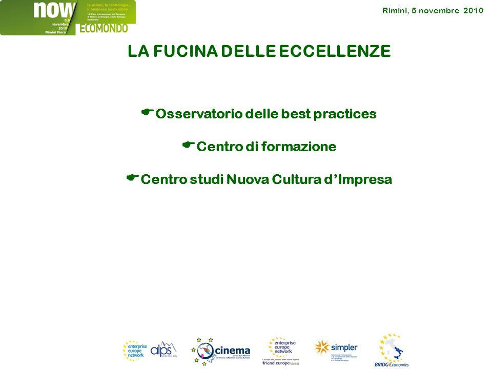 Rimini, 5 novembre 2010 Osservatorio delle best practices Centro di formazione Centro studi Nuova Cultura dImpresa LA FUCINA DELLE ECCELLENZE
